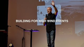 BUILDING FOR HIGH WIND EVENTS | PASTOR PHIL JOHNSON