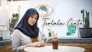 TERLALU CINTA - ROSSA ( Cover by Fadhilah Intan )