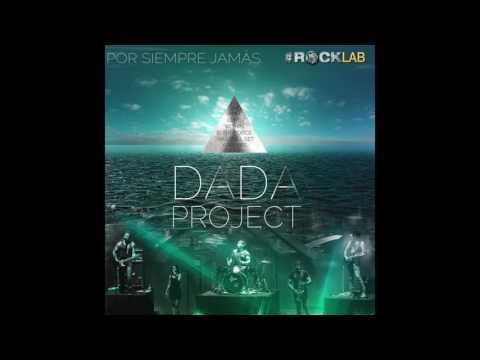 DADA Project - Por Siempre Jamás - *Solo Música