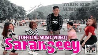 SARANGEEY (TARIK SIS ! Semongko) - Rahmat Tahalu [ Official Music Video ] 2020