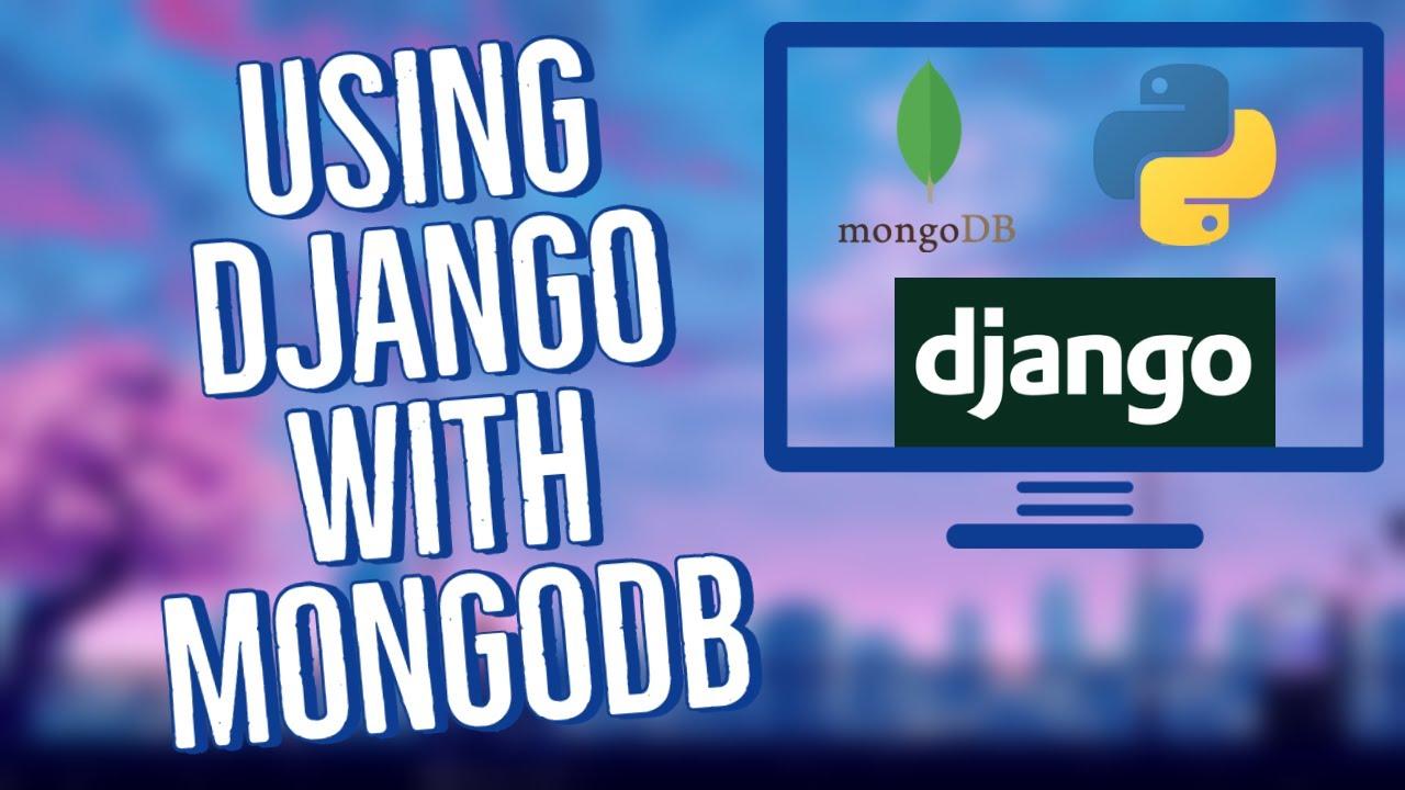 How to use Django with MongoDB | MongoDB + Django CRUD API