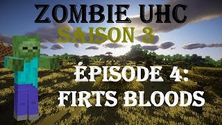 Zombie UHC S3 #4 : Firsts bloods