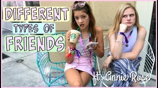 Different Types of Friends! FT. Annie Rose