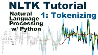 Natural Language Processing With Python and NLTK p.1 Tokenizing words and Sentences