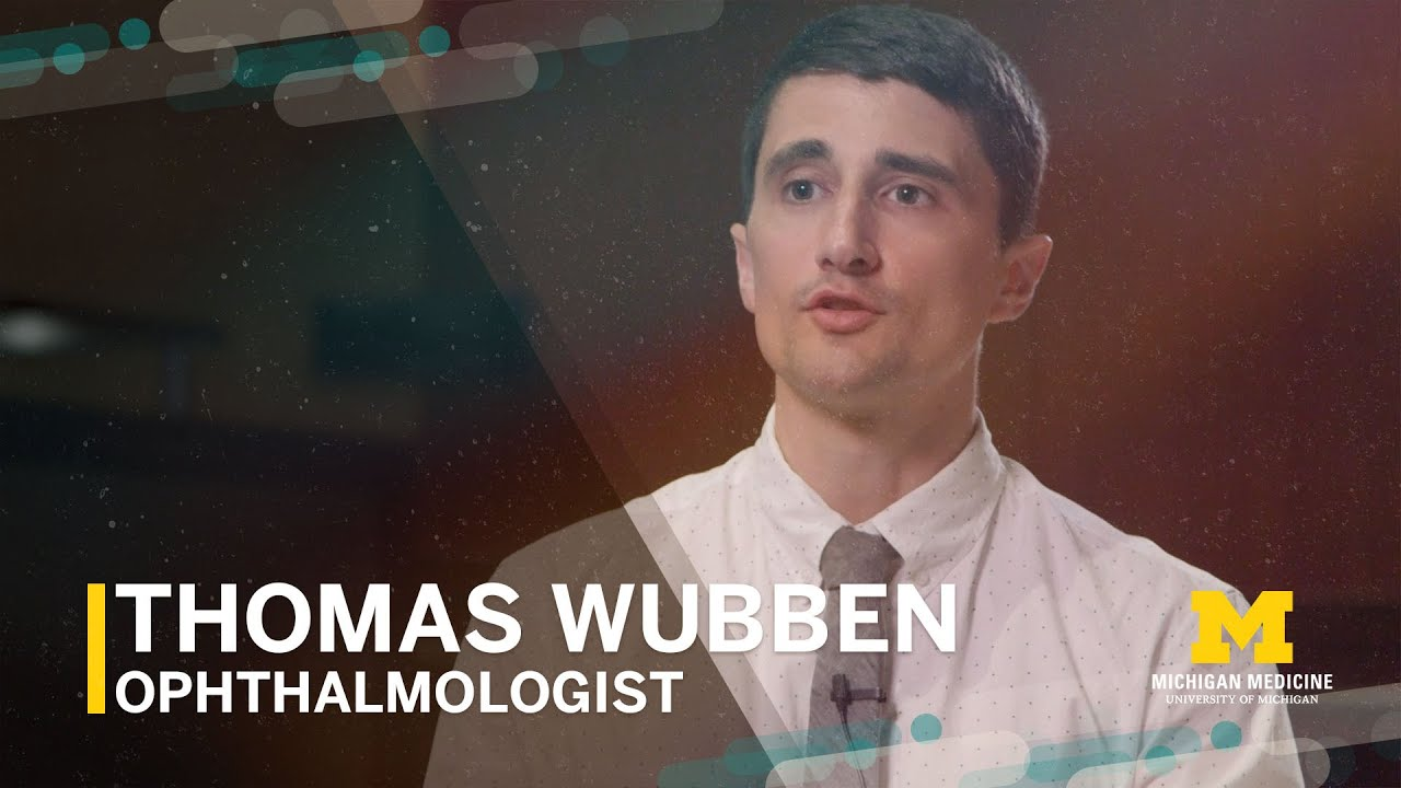 Thomas Wubben, M D  | Ophthalmologist, Michigan Medicine