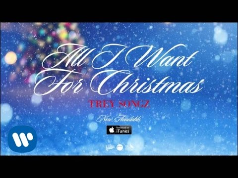 Trey Songz - All I Want For Christmas [Official Audio]
