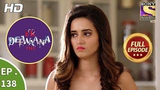 Ek Deewaana Tha - Ep 138 - Full Episode - 2nd May, 2018