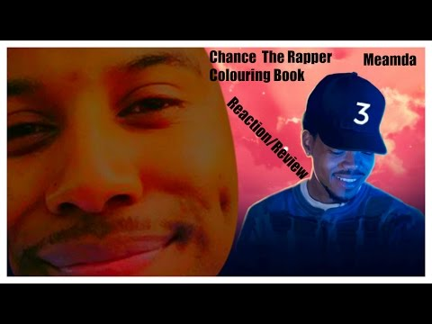 Chance The Rapper Coloring Book Reaction Review Youtube