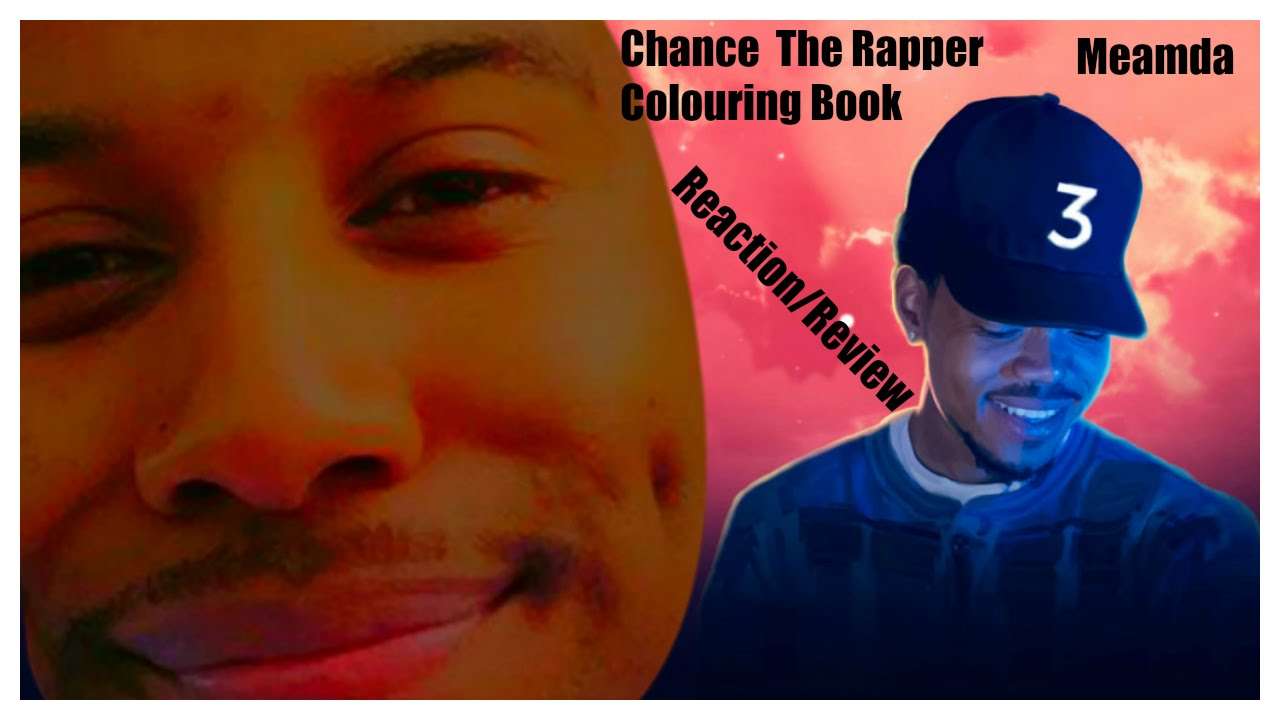 Chance The Rapper Coloring Book Reaction Review