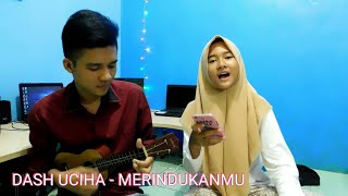 Video DASH UCIHA - MERINDUKANMU COVER UKULELE Ft RENI BEATBOX download MP3, 3GP, MP4, WEBM, AVI, FLV Maret 2018