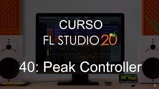 FL Studio 20 40 Peak Controller Curso Completo Tutorial