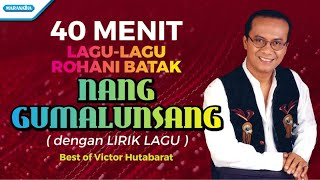 Download lagu 40 Menit Lagu-Lagu Rohani Batak - Victor Hutabarat (with lyric)