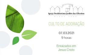 07.03.21 - ENRAIZADOS EM JESUS CRISTO