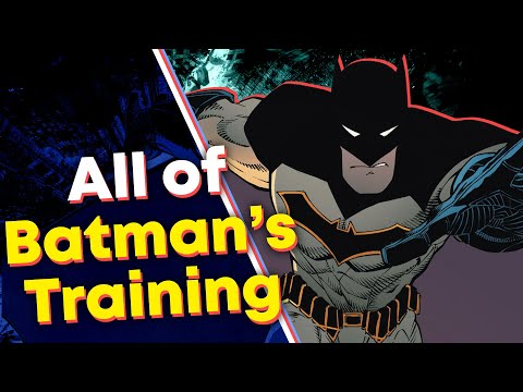 What Was ALL of Batman's Training?