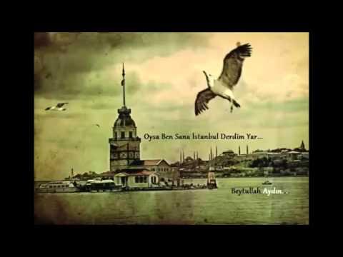 Oysa Ben Sana İstanbul Derdim Mustafa Cihat