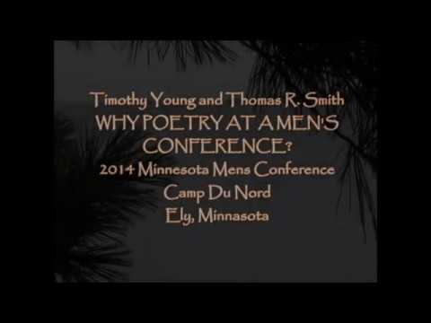 Why Poetry at a Men's Conference  Timothy Young and Thomas R  Smith