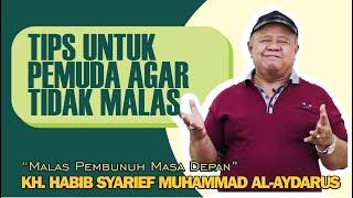 Malas Membunuh Masa Depan Pemuda - Habib Syarief Muhammad Al'Aydrus [Assalaam TVID]