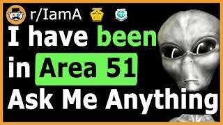 """I Have Been Inside Area 51"" - (Reddit Ask Me Anything)"