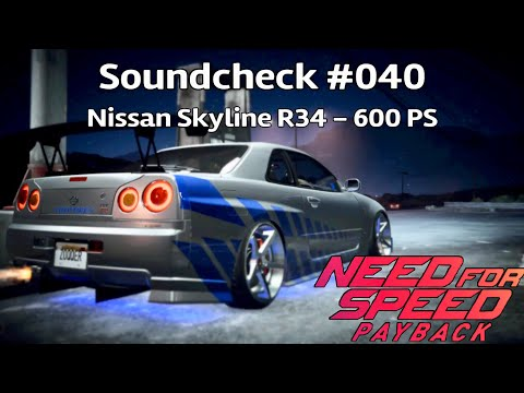 Need For Speed Payback - Soundcheck #040 Nissan Skyline GT-R R34 600 PS
