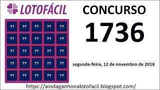 Resultado da Lotofacil Concurso 1736 do Dia 12-11-2018