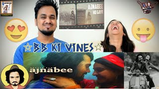 Ajnabee || Bhuvan Bam   Official Music Video || Indian Reaction