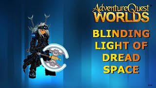 =AQW= Blinding light of dread space