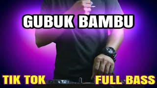 DJ GUBUK BAMBU FULL BASS - REMIX PALING ENAK 2021