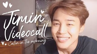 Jimin calling you in the morning ~ Videocall imagine