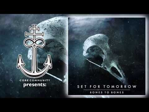 Set For Tomorrow - Bones To Bones