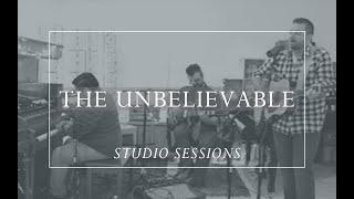 The Unbelievable [Prepare Him Room Studio Sessions]