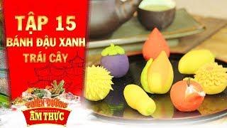 Thiên đường ẩm thực 3   Tập 15: Bánh đậu xanh trái cây   Bánh Việt