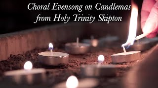 Choral Evensong on Candlemas from Holy Trinity Skipton
