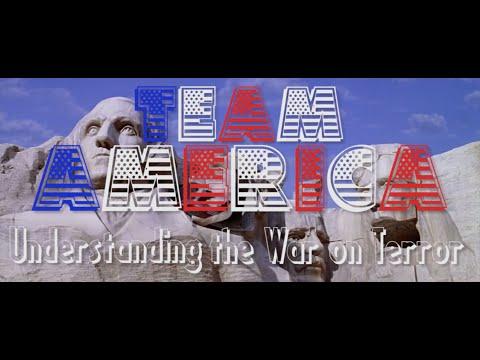 Team America: World Police - Understanding the War on Terror