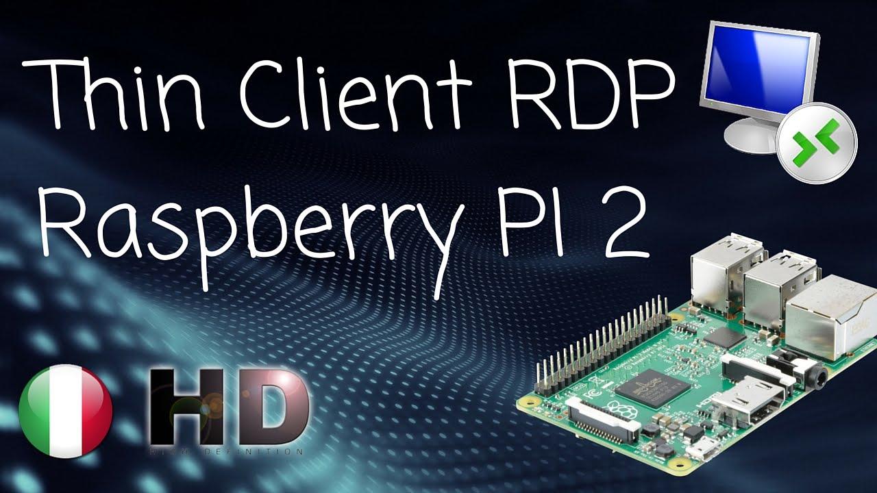 Thin client RDP con Raspberry Pi 2 [HD] [ITA]