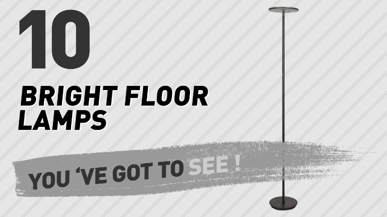 Bright Floor Lamps // New U0026 Popular 2017