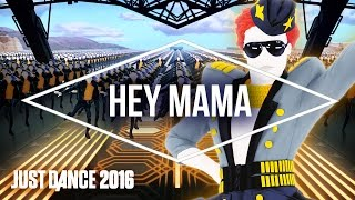 Just Dance 2016 – Hey Mama by David Guetta Ft. Nicki Minaj, Afrojack and Bebe Rexha - Official [US]