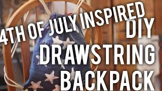 How to Make 4th of July Inspired Draw-string Backpack : DIY