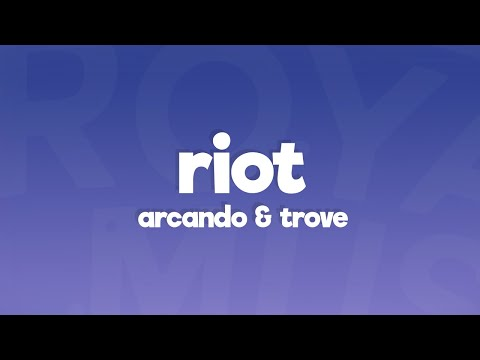 Arcando - Riot  feat Trove