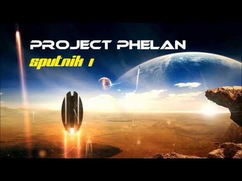 Project Phelan - Sputnik I (Original Mix) [HQ]