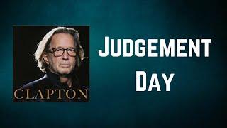 Eric Clapton - Judgement Day (Lyrics)