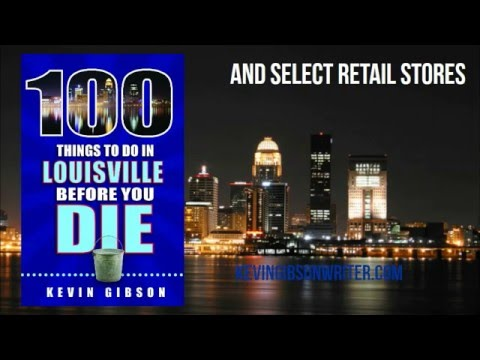100 Things to Do in Louisville Before You Die
