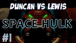 SPACE HULK - Duncan Vs Lewis - Part 1