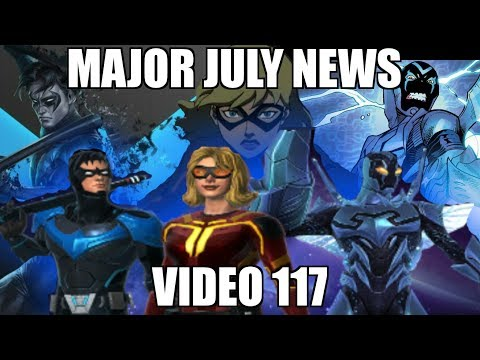 DC Legends Game Video 117 = Major July News
