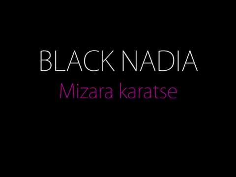 BLACK NADIA - Mizara karatse Lyrics