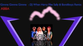 ABBA - Gimme Gimme Gimme (A Man After Midnight) - Bondiboyz Remix - Volt Music