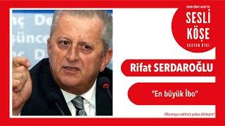 Rifat Serdaroğlu - Sesli Köşe 26 Kasım 2019 Salı