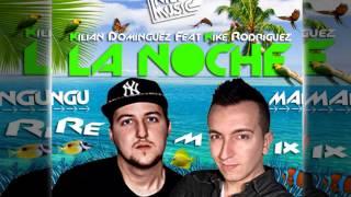 Kilian Dominguez Feat.  Kike Rodriguez - La Noche (Dj Mangu Remix)