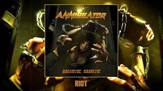 ANNIHILATOR -  Riot (Official Audio)