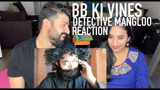 Detective Mangloo Reaction By BB Ki Vines | RajDeepLive