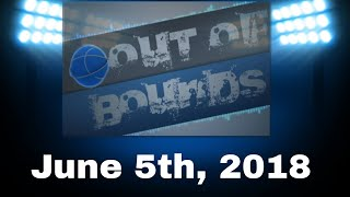 Out Of Bounds, June 5th